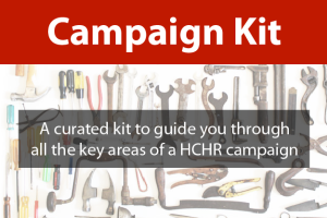 Campaign Kit: A curated kit to guide you through all the key areas of a HCHR campaign